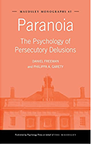 Paranoia The Psychology of Persecutory Delusions Book Front Cover